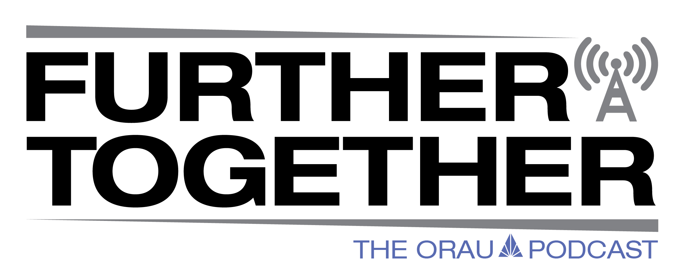 Further Together, the ORAU podcast - Episode 4 now available!